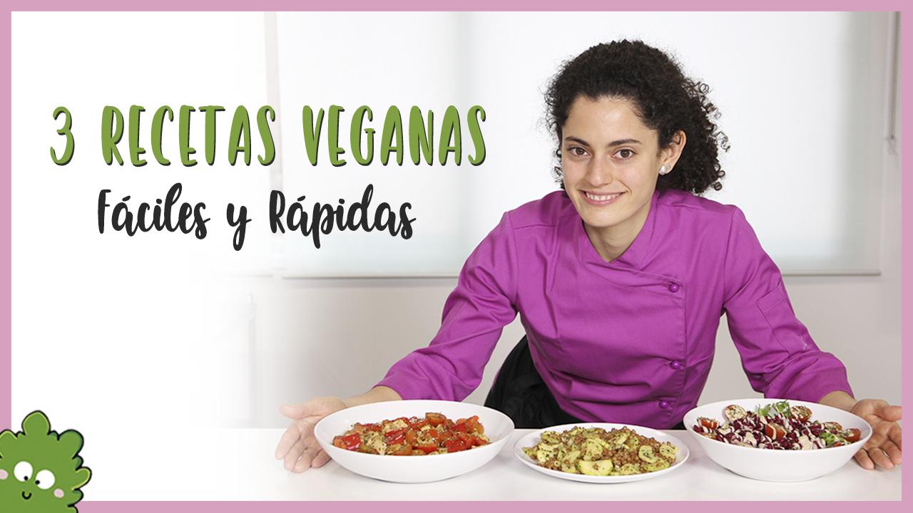 tres recetas veganas, fáciles y rápidas